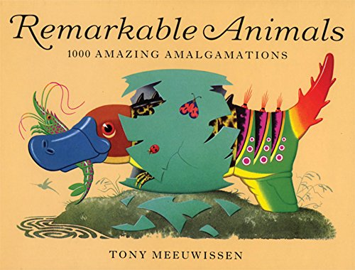 9781845077419: Remarkable Animals: 1000 Amazing Amalgamations