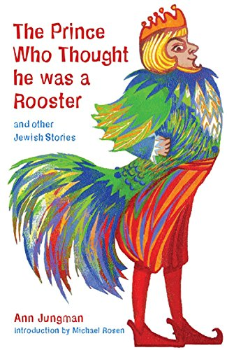 9781845077945: The Prince Who Thought He Was a Rooster and other Jewish Stories (Folktales from Around the World)