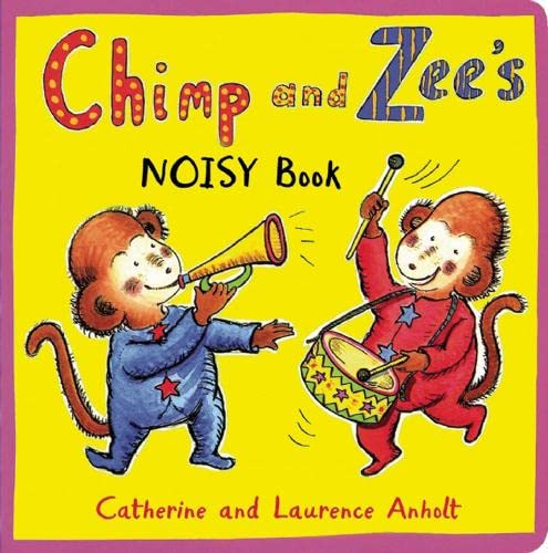 9781845078041: Chimp and Zee's Noisy Book (Chimp & Zee)