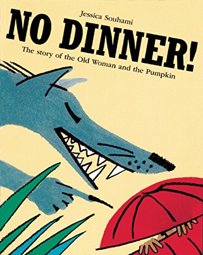 9781845078188: No Dinner!: The Story of the Old Woman and the Pumpkin