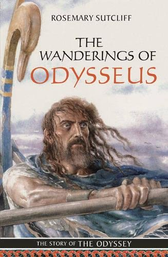 9781845078287: The Wanderings of Odysseus: The Story of the Odyssey: 0