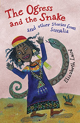 9781845078706: The Ogress and the Snake: and Other Stories from Somalia (Folktales from Around the World)