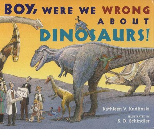 9781845079079: Boy, We Were Wrong About Dinosaurs