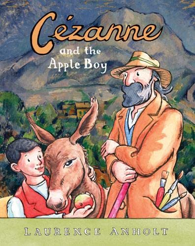 9781845079109: Cézanne and the Apple Boy (Anholt's Artists)
