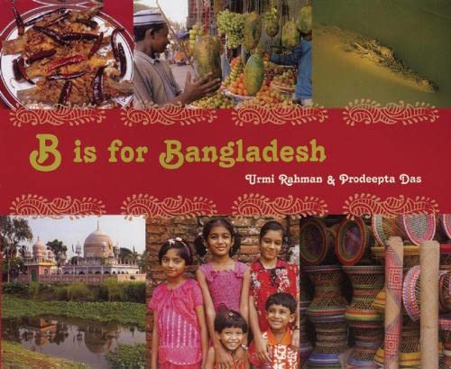 B Is for Bangladesh (World Alphabets): Rahman, Urmi