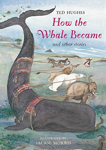 How the Whale Became: And Other Stories: Hughes, Ted