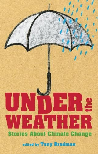 Under the Weather - Stories About Climate Change