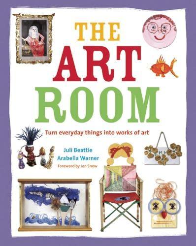The Art Room: Turn Everyday Things into: Juli Beattie, Arabella