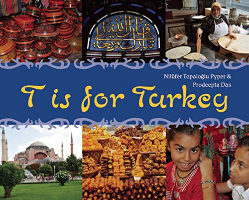 T is for Turkey (World Alphabet): Topaloglu Pyper, Nilufer