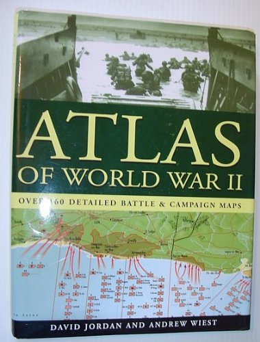 9781845090357: Atlas of World War II - Over 160 Detailed Battle & Campaign Maps