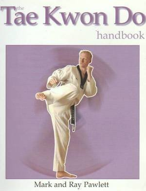 9781845090401: The Tae Kwon Do Handbook