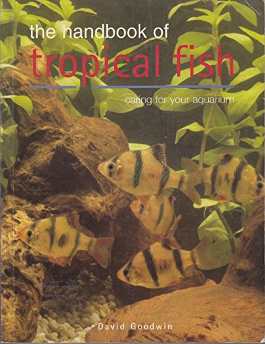 9781845090623: The Handbook of Tropical Fish: Caring for Your Aquarium