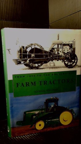 From 1890 to the Present Day Farm Tractors