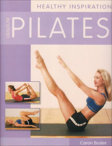 9781845092726: Absolute Pilates: Healthy Inspiration