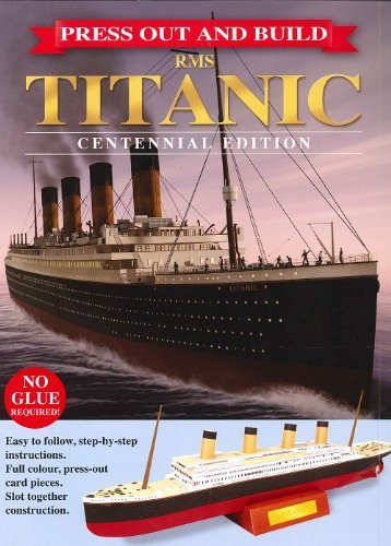 9781845102067: PRESS OUT AND BUILD RMS TITANIC CENTENNIAL EDITION