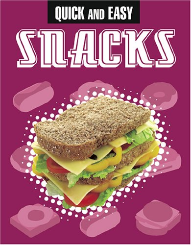 9781845105822: Quick and Easy Snacks