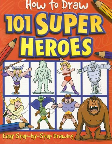 9781845107383: How to Draw 101 Super Heroes