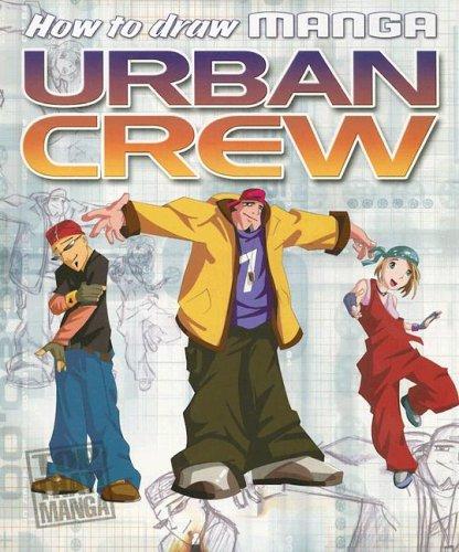 9781845109745: How to Draw Manga Urban Crew