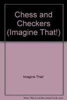 Chess and Checkers (Imagine That!): n/a