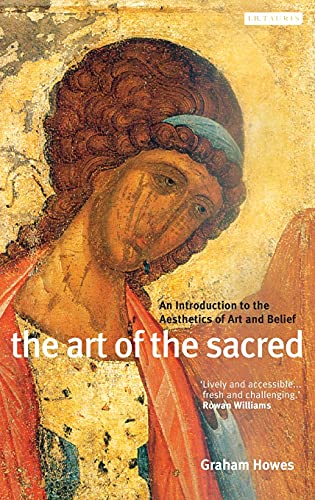 9781845110055: The Art of the Sacred: An Introduction to the Aesthetics of Art and Belief