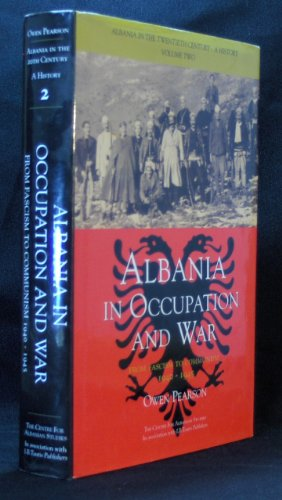 9781845110147: Albania in the Twentieth Century, A History: Volume II: Albania in Occupation and War, 1939-45