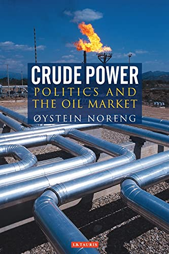 9781845110239: Crude Power: Politics and the Oil Market (Library of International Relations)