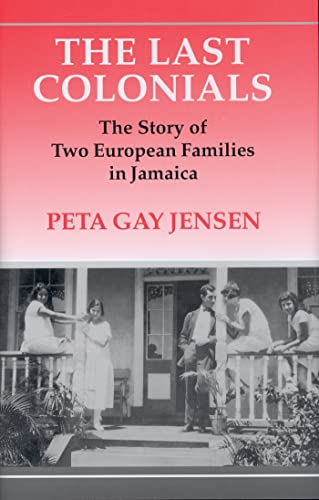 9781845110338: The Last Colonials: The Story of Two European Families in Jamaica