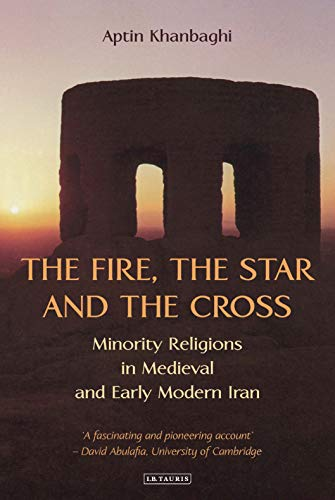 The Fire, the Star and the Cross: Khanbaghi, Aptin