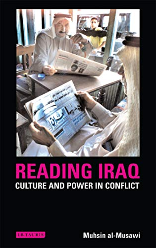 9781845110703: Reading Iraq: Culture and Power in Conflict (Library of Modern Middle East Studies)