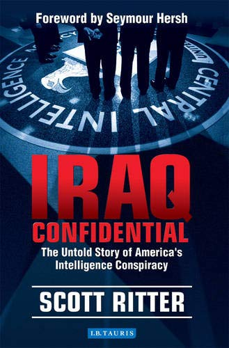 9781845110888: Iraq Confidential: The Untold Story of America's Intelligence Conspiracy