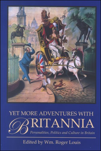 9781845110925: Yet More Adventures with Britannia: Personalities, Politics and Culture in Britain