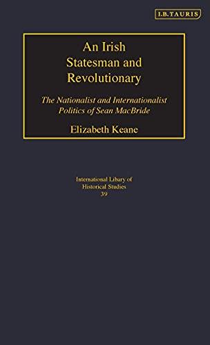 9781845111250: An Irish Statesman and Revolutionary (International Library of Political Studies)