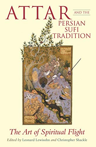 9781845111489: Attar and the Persian Sufi Tradition: The Art of Spiritual Flight