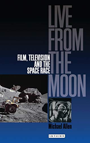 9781845111694: Live From the Moon: Film, Television and the Space Race