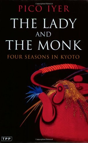 9781845112035: The Lady and The Monk: Four Seasons in Kyoto