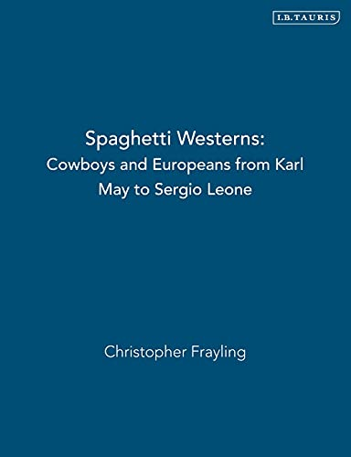 9781845112073: Spaghetti Westerns: Cowboys and Europeans from Karl May to Sergio Leone (Cinema and Society)