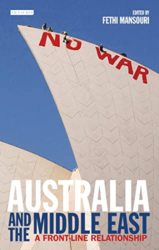 9781845112097: Australia and the Middle East: A Front-Line Relationship (Library of International Relations)