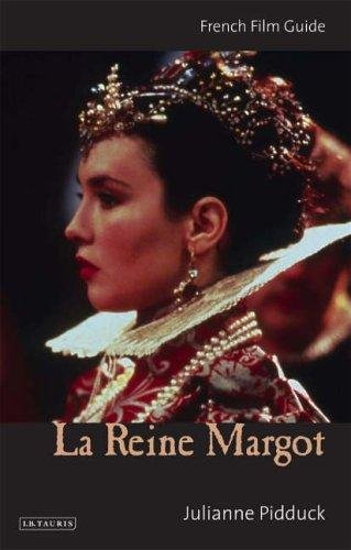 La Reine Margot: French Film Guide (Hardback): Julianne Pudduck