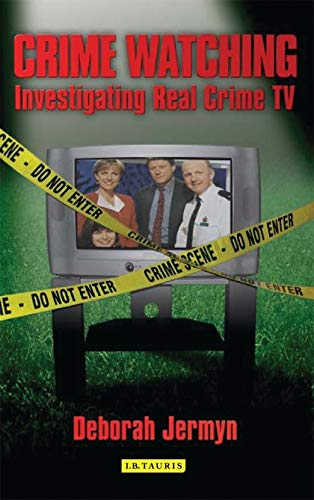 9781845112387: Crime Watching: Investigating Real Crime TV