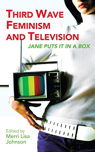 9781845112462: Third Wave Feminism and Television: Jane Puts It in a Box (Reading Contemporary Television)