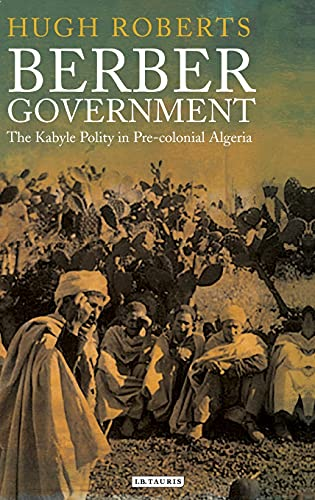 9781845112516: Berber Government: The Kabyle Polity in Pre-Colonial Algeria (Library of Middle East History)