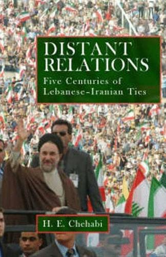 9781845112554: Distant Relations: Iran and Lebanon in the Last 500 Years
