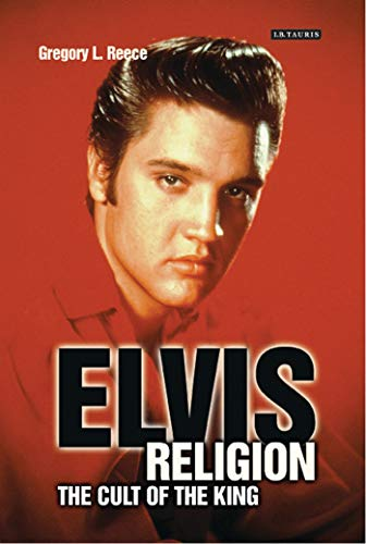 Elvis Religion: The Cult of The King (Hardback): Gregory L Reece