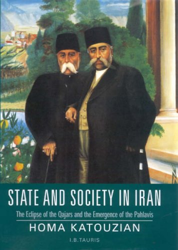 9781845112721: State and Society in Iran: The Eclipse of the Qajars and the Emergence of the Pahlavis (Library of Modern Middle East Studies)