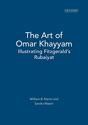 9781845112820: The Art of Omar Khayyam: Illustrating FitzGerald's Rubaiyat