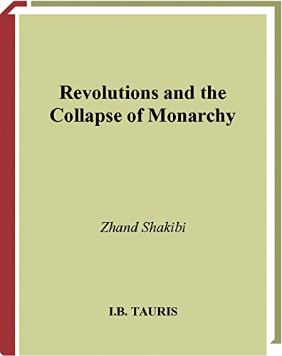 Revolutions and the Collapse of Monarchy: Human Agency and the Making of Revolution in France, ...