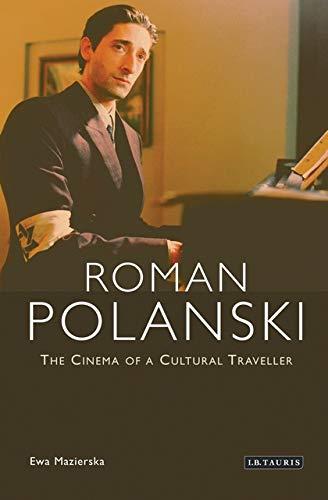 Roman Polanski: The Cinema of a Cultural Traveller: Mazierska, Ewa