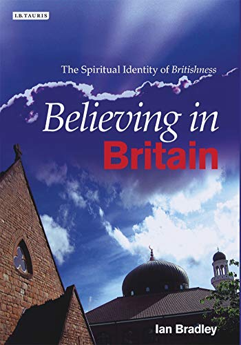 9781845113261: Believing in Britain: The Spiritual Identity of 'Britishness'