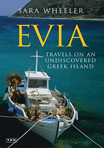 9781845113407: Evia: Travels on an Undiscovered Greek Island (Tauris Parke Paperback)