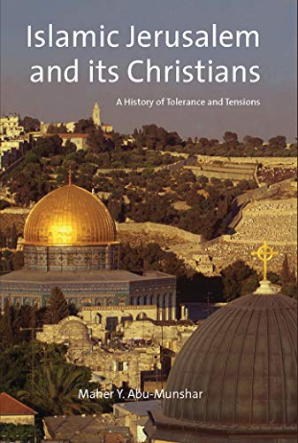 9781845113537: Islamic Jerusalem and Its Christians: A History of Tolerance and Tensions (Library of Middle East History)